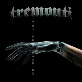 A Dying Machine Tremonti