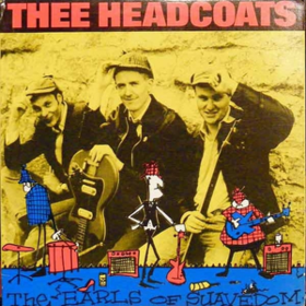 Earls Of Suavedom Thee Headcoats