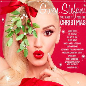 You Make It Feel Like Christmas (Limited Edition) Gwen Stefani
