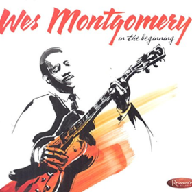 In The Beginning Wes Montgomery