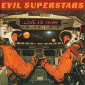 Love Is Okay Evil Superstars