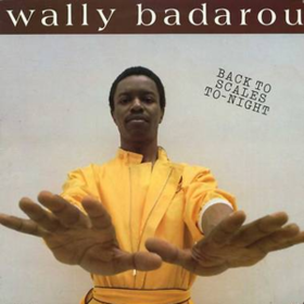 Back To Scales To-night Wally Badarou