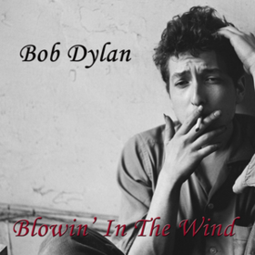 Blowin' In The Wind Bob Dylan