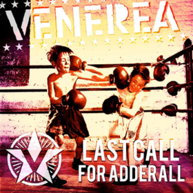 Last Call For Adderall Venerea