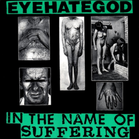 In The Name Of Suffering Eyehategod