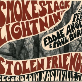 Stolen Friends Smokestack Lightnin'
