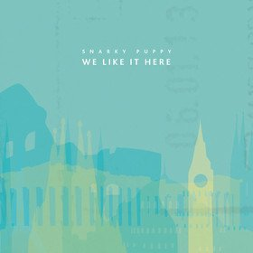 We Like It Here Snarky Puppy