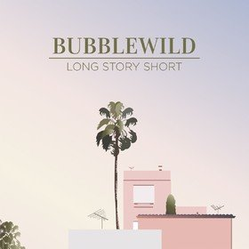 Long Story Short (Limited Edition) BubbleWild