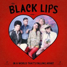 Sing In A World That's Falling Apart Black Lips