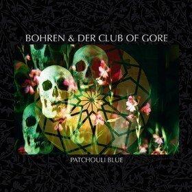 Patchouli Blue Bohren & Der Club Of Gore
