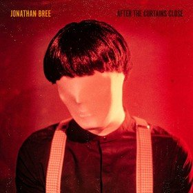 After The Curtains Close Jonathan Bree