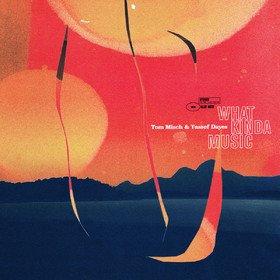 What Kinda Music Tom Misch & Yussef Dayes