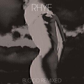 Blood Remixed Rhye