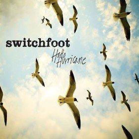 Hello Hurricane Switchfoot