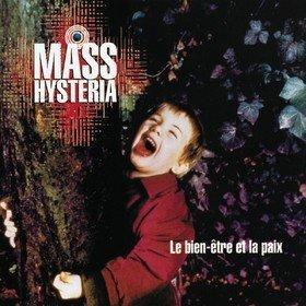 Le Bien-Etre Et La Paix (Limited Edition) Mass Hysteria