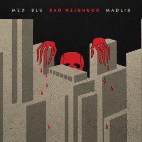 Bad Neighbor Med/Blu/Madlib