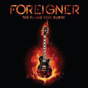 The Flame Still Burns Foreigner