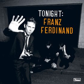 Tonight: Franz Ferdinand Franz Ferdinand