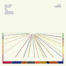 Into Forever Matthew Halsall & The Gondwana Orchestra