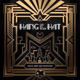 Hang On To Your Hat Video Game Jazz Orchestra