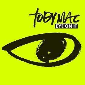 Eye On It Tobymac