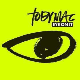 Eye On It Tobymac