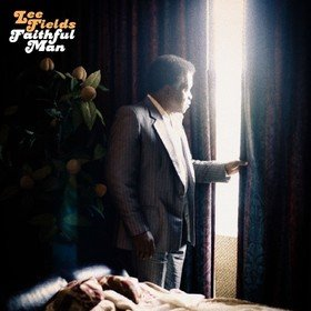 Faithful Man Lee Fields & The Expressions
