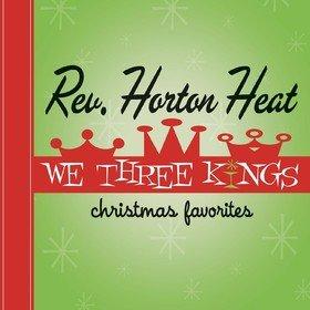We Three Kings Reverend Horton Heat