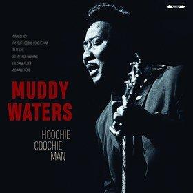 Hoochie Coochie Man Muddy Waters