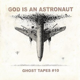 Ghost Tapes #10 God Is An Astronaut