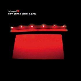 Turn On The Bright Lights Interpol