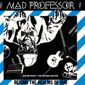 Beyond The Realms Of Dub Mad Professor