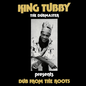 Dub From The Roots King Tubby