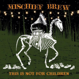 This Is Not For Children Mischief Brew