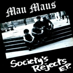 Society's Rejects Mau Maus