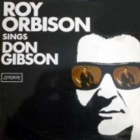 Sings Don Gibson Roy Orbison