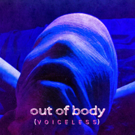 Voiceless Out Of Body