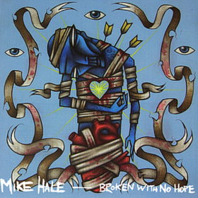 Broken With No Hope Mike Hale