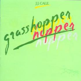 Grasshopper J.J. Cale
