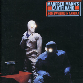 Somewhere In Afrika Manfred Mann'S Earth Band