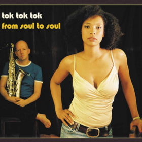 From Soul To Soul Tok Tok Tok