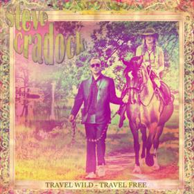 Travel Wild - Travel Free Steve Cradock