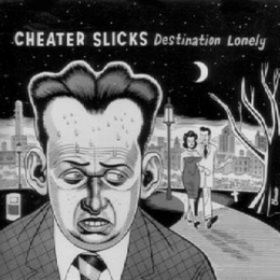 Destination Lonely Cheater Slicks