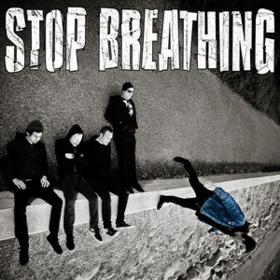 Stop Breathing Stop Breathing