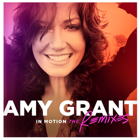 In Motion:The Remixes Amy Grant