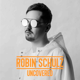 Uncovered  Robin Schulz