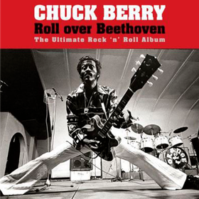 Roll Over Beethoven Chuck Berry