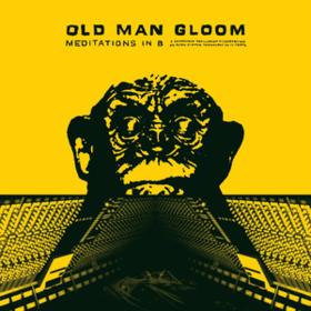 Meditations In B Old Man Gloom