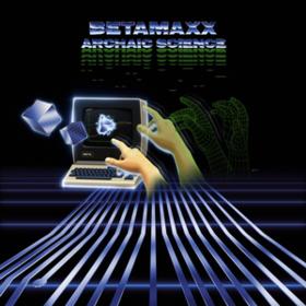 Archaic Science Betamaxx