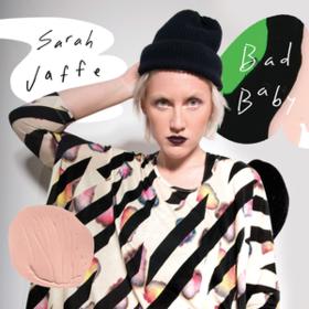 Bad Baby Sarah Jaffe